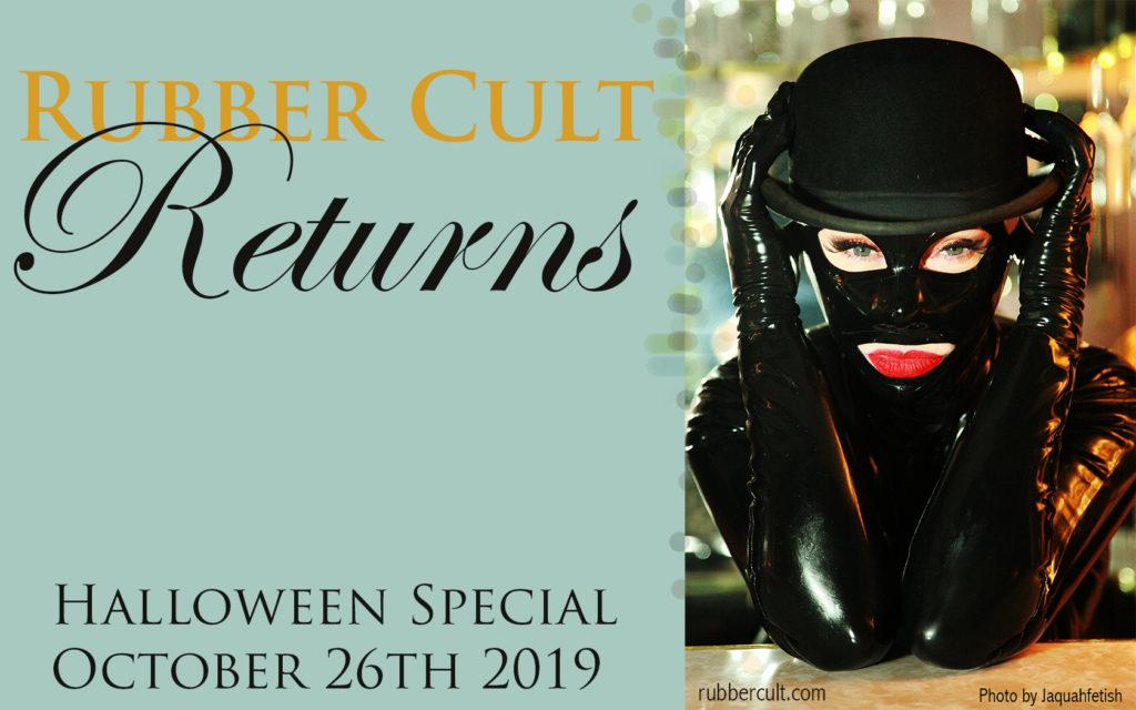 Rubber Cult Returns