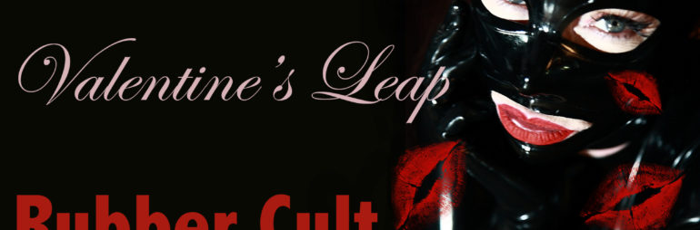 Rubber Cult Valentines Leap