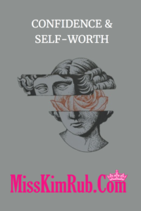 Confidence and Self Worth
